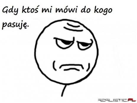 Gdy ktoś mi mówi do kogo pasuję...